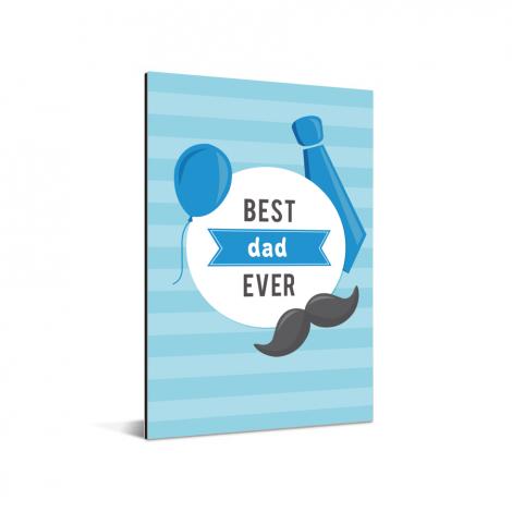 Vaderdag - Best dad ever Aluminium