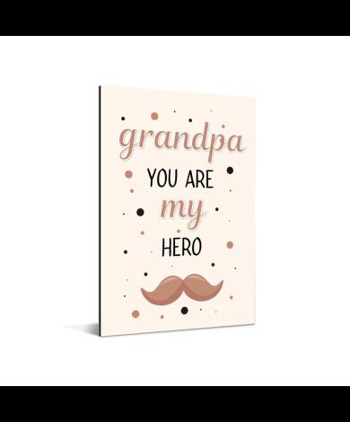 Vaderdag - Grandpa you are my hero - vaderdaggeschenk Aluminium