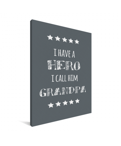 Vaderdag – I have a hero I call him grandpa - cadeau opa Canvas